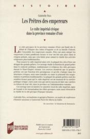 Les prêtres des empereurs ; le culte impérial civique dans la province romaine d'Asie - 4ème de couverture - Format classique