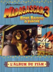 Madagascar 3 ; bons baisers d'Europe ; l'album du film - Couverture - Format classique