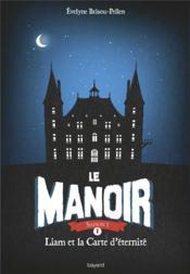 Le manoir - saison 1 T.1 ; Liam et la carte d'éternité - Couverture - Format classique