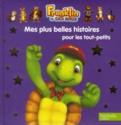 Franklin ; mes plus belles histoires pour les tout-petits - Couverture - Format classique
