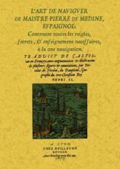 L'art de naviguer de maistre Pierre de Médine, espaignol - Couverture - Format classique