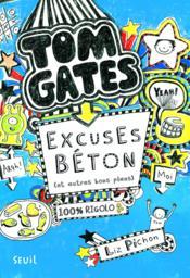 Tom Gates t.2 ; excuses béton (et autres bons plans) - Couverture - Format classique