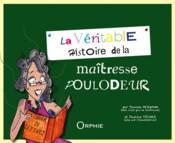 La véritable histoire de la maîtresse Poulodeur - Couverture - Format classique