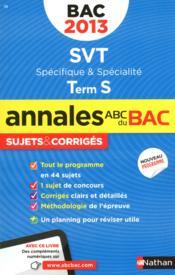 Annales ABC du bac ; sujets & corrigés ; sciences de la vie et de la terre ; terminale S ; spécifique et spécialité (édition 2013) - Couverture - Format classique