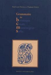 Grammaire Du Bosniaque, Croate, Montenegrin, Serbe - Couverture - Format classique