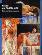 Le nu au pastel sec ; une aventure humaine - Couverture - Format classique
