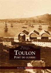 Toulon ; port de guerre - Couverture - Format classique
