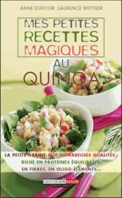 Mes Petites Recettes Magiques Au Quinoa - Couverture - Format classique