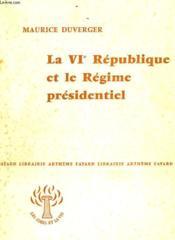 LA VIe REPUBLIQUE ET LE REGIME PRESIDENTIEL. COLLECTION : LES IDEES ET LA VIE - Couverture - Format classique
