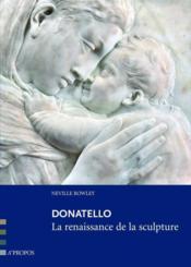 Donatello, la renaissance de la sculpture - Couverture - Format classique