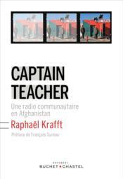 Captain teacher ; une radio communautaire en Afghanistan - Couverture - Format classique