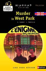 L'ENIGME DES VACANCES COLLEGE ; murder in West Park ; de la 4ème à la 3ème - Couverture - Format classique
