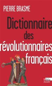 Dictionnaire des révolutionnaires français - Couverture - Format classique