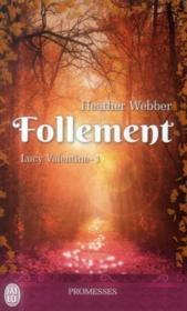 Lucy valentine t.1 ; follement - Couverture - Format classique