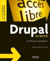 Drupal avancé ; un CMS pour développeurs - Couverture - Format classique