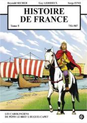 Histoire de France 751-987 t.5 - Couverture - Format classique
