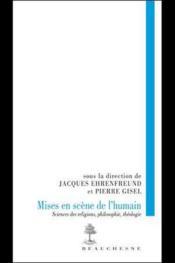Mises en scène de l'humain ; sciences des religions, philosophie, théologie - Couverture - Format classique