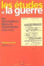 Les études et la guerre ; les normaliens dans la tourmente (1939-1945) - Intérieur - Format classique