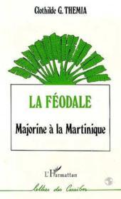 La féodale ; Majorine à la Martinique - Couverture - Format classique