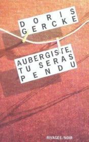 Aubergiste, Tu Seras Pendu - Couverture - Format classique