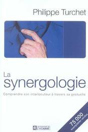 La synergologie ; comprendre son interlocuteur à travers la gestuelle (édition 2004) - Intérieur - Format classique