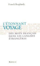 L'étonnant voyage des mots français dans les langues étrangères - Intérieur - Format classique
