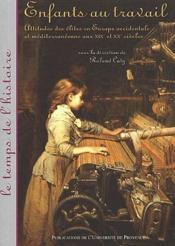 Enfants au travail ; attitudes des élites en Europe occidentale et méditerranéenne aux XIX et XX siècles - Couverture - Format classique