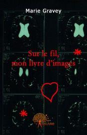 Sur le fil, mon livre d'image - Couverture - Format classique