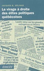Le virage a droite des elites politiques quebecoises - Couverture - Format classique