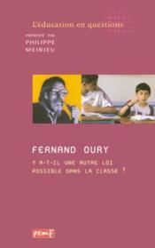 Fernand oury ; y a-t-il une autre loi possible dans la classe - Couverture - Format classique