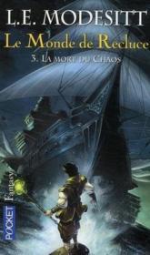 Le monde de Recluce t.3 ; la mort du chaos - Couverture - Format classique