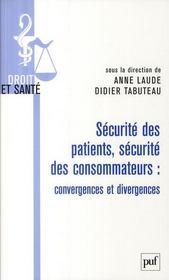 Sécurite des patients, sécurité des consommateurs ; convergences et divergences - Couverture - Format classique