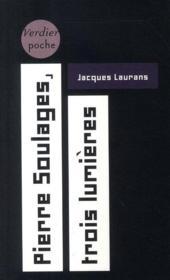 Pierre Soulages ; trois lumières - Couverture - Format classique