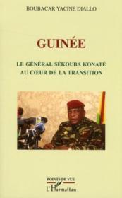 Guinée ; le Général Sekouba Konate au coeur de la transition - Couverture - Format classique