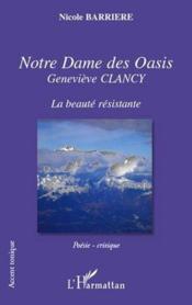 Notre dame des oasis ; Geneviève Clancy ; la beauté résistante - Couverture - Format classique