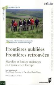 Frontières oubliées, frontières retrouvées ; marches et limites anciennes en France et en Europe - Couverture - Format classique