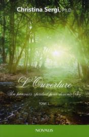 L'Ouverture. Un Parcours Spirituel Pour Devenir Soi, Tome1 - Couverture - Format classique