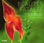 Beautés fatales ; le monde fascinant et cruel des orchidées sauvages - Couverture - Format classique