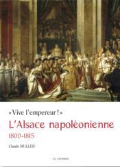 L alsace napoleonienne 1800-1815 - Couverture - Format classique