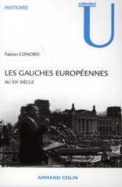 Les gauches européennes au XX siècle - Couverture - Format classique