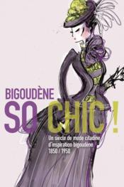 Bigoudène so chic ! un siècle de mode citadine d'inspiration bigoudène : 1850 / 1950 - Couverture - Format classique