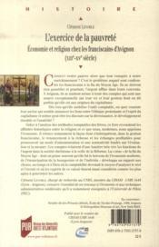L'exercice de la pauvreté ; économie et religion chez les franciscains d'Avigon (XIIIe-XVe siècle) - 4ème de couverture - Format classique