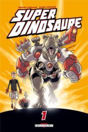 Super dinosaure t.1 - Couverture - Format classique