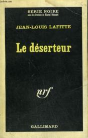 Le Deserteur. Collection : Serie Noire N° 1049 - Couverture - Format classique