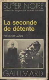 Collection Super Noire N° 49. La Seconde De Detente. - Couverture - Format classique