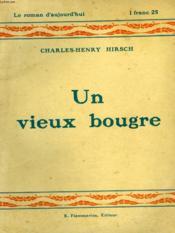 Un Vieux Bougre. Collection : Le Roman D'Aujourd'Hui N° 18 - Couverture - Format classique
