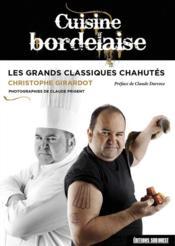 Cuisine bordelaise ; les grands classiques chahutés - Couverture - Format classique
