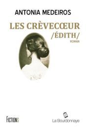 Les crèvecoeur ; Edith - Couverture - Format classique