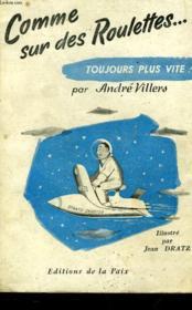 Comme Sur Des Roulettes... Toujours Plus Vite! - Couverture - Format classique
