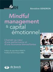 Capital émotionnel positif et mindful management ; l'humain au coeur de la performance des organisations - Couverture - Format classique